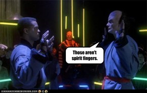 These...are Spirit Fingers!