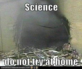Science  do not try at home