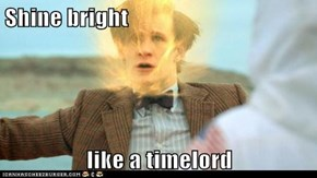 Shine bright  like a timelord