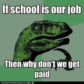 If school is our job