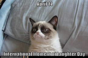 April 14  International Moment of Laughter Day