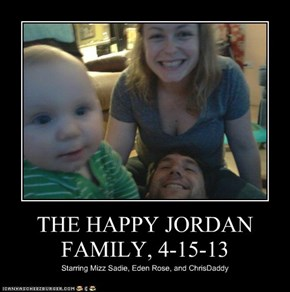 THE HAPPY JORDAN FAMILY, 4-15-13