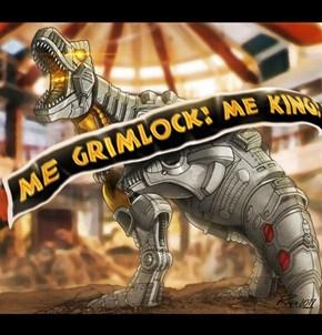 ME GRIMLOCK KING!