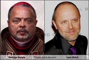 Rodrigo Borgia Totally Looks Like Lars Ulrich