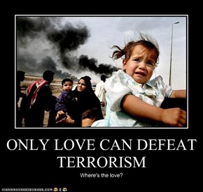 ONLY LOVE CAN DEFEAT TERRORISM