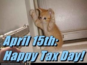 April 15th: Happy Tax Day!