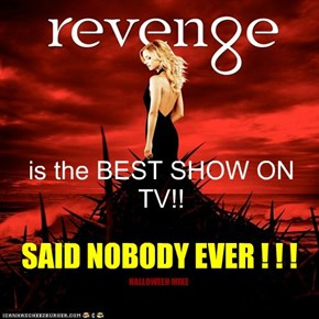 Revenge is CRAP!!