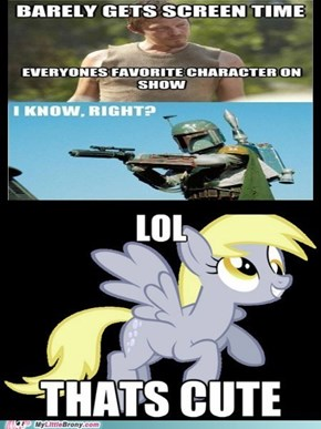 Nopony's got anything on Derpy