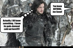 Jon knows something...