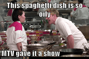 This spaghetti dish is so oily  MTV gave it a show