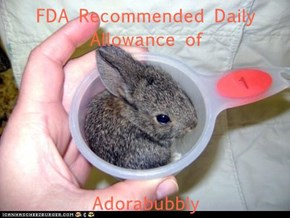 FDA Recommended Daily Allowance of  Adorabubbly