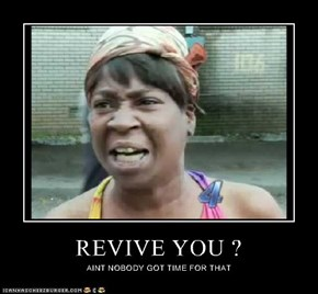 REVIVE YOU ?
