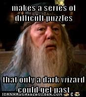makes a series of difficult puzzles  that only a dark wizard could get past