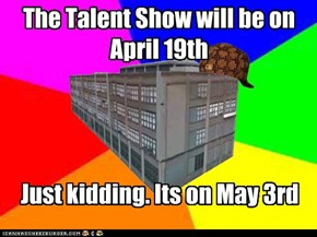 The Talent Show will be on April 19th