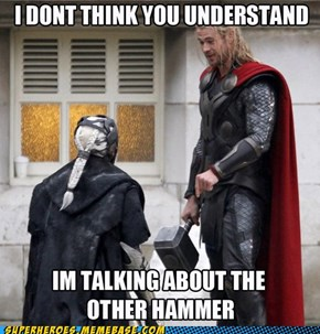Thor Has 2 Hammers?