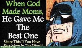 Batman has the best Mom