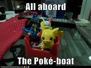 All aboard  The Poké-boat