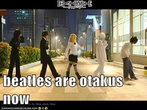 beatles are otakus now