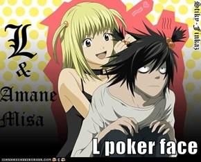 L poker face