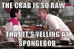 THE CRAB IS SO RAW  THAT IT'S YELLING AT SPONGEBOB