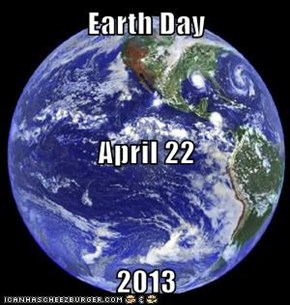Earth Day April 22 2013