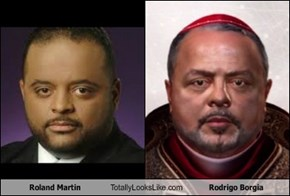 Roland Martin Totally Looks Like Rodrigo Borgia