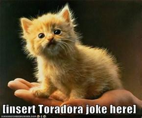 [insert Toradora joke here]
