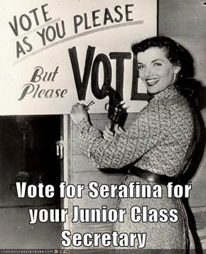 Vote for Serafina for your Junior Class Secretary