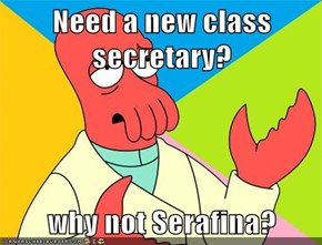 Need a new class secretary?  why not Serafina?