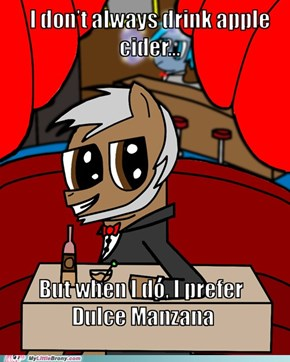 The Most Interesting Pony In Equestria