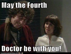 May the Fourth   Doctor be with you!