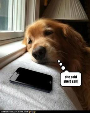 she said she'd call!