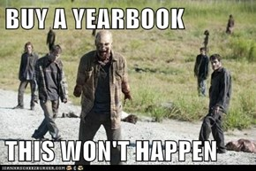 BUY A YEARBOOK  THIS WON'T HAPPEN
