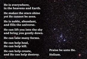 Helium Is Pretty Sweet.