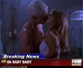 Breaking News - Oh BABY BABY
