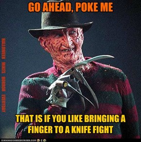 Poke me, finger to a knife fight