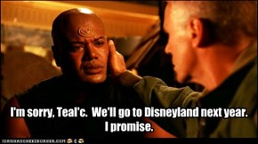 Aww, you made Teal'c cry.