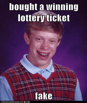 bought a winning lottery ticket  fake