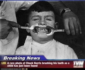 Breaking News - A rare photo of Chuck Norris brushing his teeth as a child has just been found
