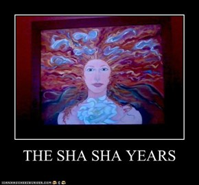 THE SHA SHA YEARS