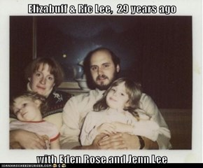 Elizabuff & Ric Lee,  29 years ago  with Eden Rose and Jenn Lee