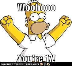 Woohooo  You're 17!