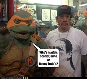 Who's mask is scarier, mine or  Danny Trejo's?