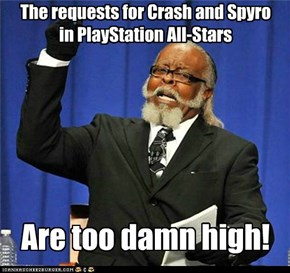 The requests for Crash and Spyro in PlayStation All-Stars