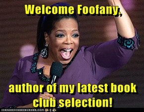 Welcome Foofany,  author of my latest book club selection!