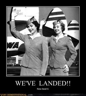 WE'VE  LANDED!!