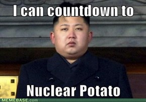 I can countdown to nuclear potato!