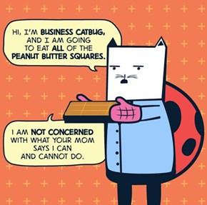 Yes, I Am the Business Catbug