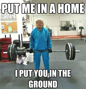 Does Your Grandma Even Lift?
