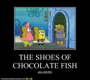 THE SHOES OF CHOCOLATE FISH